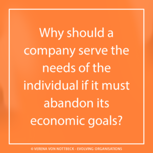 Why should a company serve the needs of the individual if it must abandon its economic goals?
