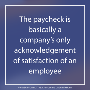 The paycheck is basically a company's only acknowledgement of satisfaction of an employee