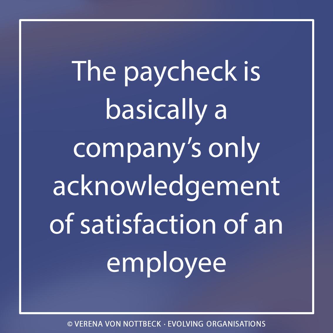 Mit dem Gehaltsscheck ist das Unternehmen im Prinzip quitt mit Ihnen.